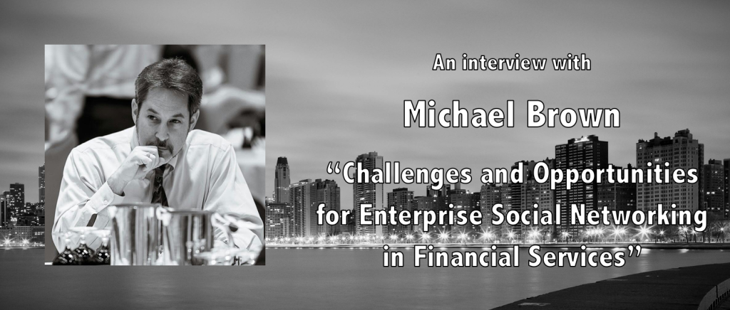 Challenges & Opportunities for Enterprise Social Networking (#ESN) in Financial Services